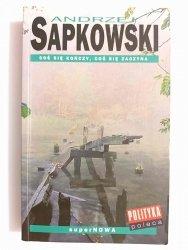 COŚ SIĘ KOŃCZY, COŚ SIĘ ZACZYNA - Andrzej Sapkowski 2001