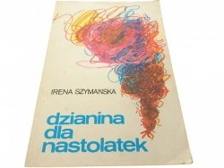 DZIANINA DLA NASTOLATEK - Irena Szymańska (1982)
