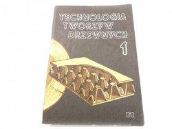 TECHNOLOGIA TWORZYW DRZEWNYCH CZĘŚĆ 1 1986