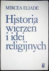 HISTORIA WIERZEŃ I IDEI RELIGIJNYCH TOM I - Eliade