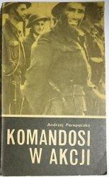 KOMANDOSI W AKCJI - Andrzej Perepeczko 1978