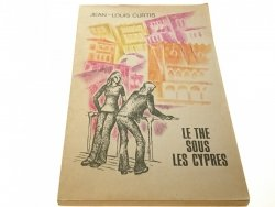 LE THE SOUS LES CYPRES - Jean-Louis Curtis (1978)