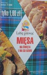 LUBIĘ GOTOWAĆ NR 3/2000 MIĘSA NA ŚWIĘTA I NA CO