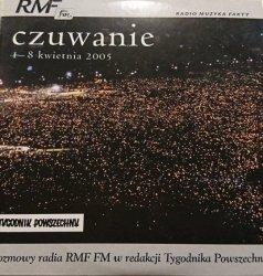 CZUWANIE 1-8 KWIETNIA 2005. ROZMOWY RADIA RMF FM