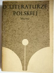 O LITERATURZE POLSKIEJ. MATERIAŁY 1974