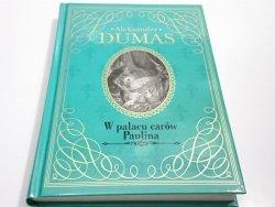 W PAŁACU CARÓW PAULINA - Aleksander Dumas 2013
