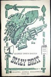 BIAŁY BRAT CZĘŚĆ 1 - George Owen Baxter 1984
