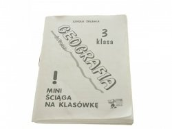 GEOGRAFIA 3 KLASA MINI ŚCIĄGA - Sławomir Jaszczuk