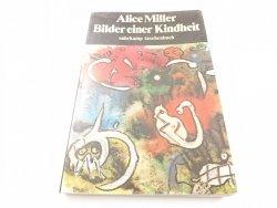 BILDER EINER KINDHEIT - Alice Miller 1985