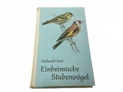 EINHEIMISCHE STUBENVOGEL - Hellmutj Dost 1969