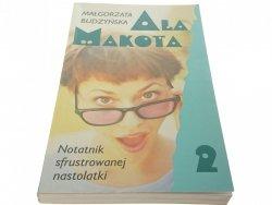 ALA MAKOTA 2 - Małgorzata Budzyńska