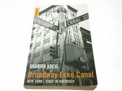 BROADWAY ECKE CANAL - Andrian Kreye 2004