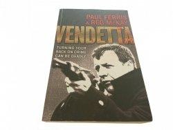 VENDETTA - Paul Ferris, Reg McKay 2005