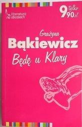 BĘDĘ U KLARY - Grażyna Bąkiewicz 2005