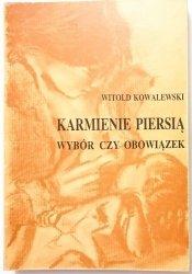 KARMIENIE PIERSIĄ. WYBÓR CZY OBOWIĄZEK - Witold Kowalewski 1993
