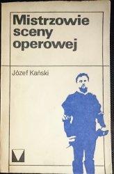MISTRZOWIE SCENY OPEROWEJ - Józef Kański 1974