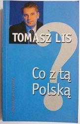 CO Z TĄ POLSKĄ - Tomasz Lis 2003