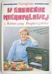 GOTUJEMY W KUCHENCE MIKROFALOWEJ Z KATARZYNĄ POSPIESZYŃSKĄ 1991