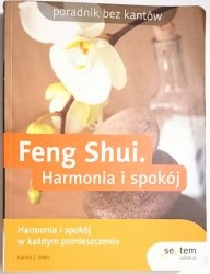 FENG SHUI. HARMONIA I SPOKÓJ - Katina Z. Jones 2007