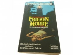 FRIESENMORDE - Theodor J. Reisdorf