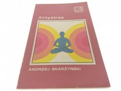 ANTYSTRES - Andrzej Skarżyński 1988