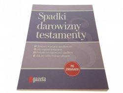SPADKI DAROWIZNY TESTAMENTY - Skwirowski 2012
