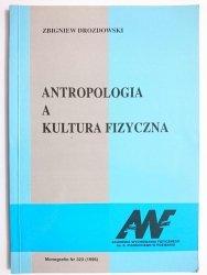 ANTROPOLOGIA A KULTURA FIZYCZNA - Zbigniew Drozdowski 1996
