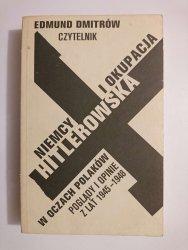 NIEMCY I OKUPACJA HITLEROWSKA W OCZACH POLAKÓW - Edmund Dmitrów 1987