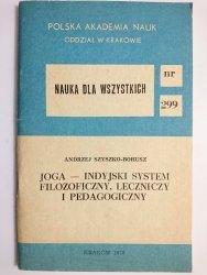 JOGA – INDYJSKI SYSTEM FILOZOFICZNY, LECZNICZY I PEDAGOGICZNY - Andrzej Szyszko-Bohusz 1978