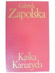 KAŚKA KARIATYDA - Gabriela Zapolska 1974
