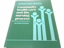 COMMUNITY HEALTH CARE AND THE NURSING PROCESS