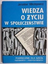 WIEDZA O ŻYCIU W SPOŁECZEŃSTWIE - J. Mikołajewicz 1992