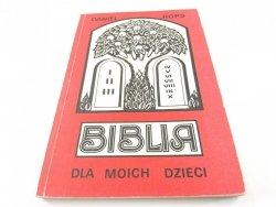 BIBLIA DLA MOICH DZIECI - Daniel Rops 1986