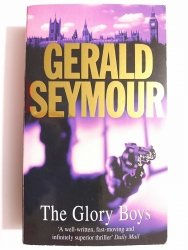 THE GLORY BOYS - Gerald Seymour 2000