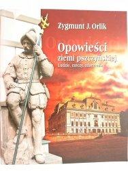 OPOWIEŚCI ZIEMI PSZCZYŃSKIEJ - Zygmunt J. Orlik 2009