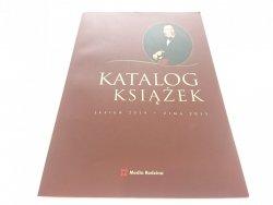 KATALOG KSIĄŻEK. JESIEŃ 2014 - ZIMA 2015