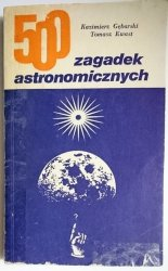 500 ZAGADEK ASTRONOMICZNYCH - K. Gębarski 1984
