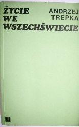ŻYCIE WE WSZECHŚWIECIE - Andrzej Trepka 1976