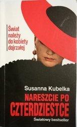 NARESZCIE PO CZTERDZIESTCE - Susanna Kubelka 1993