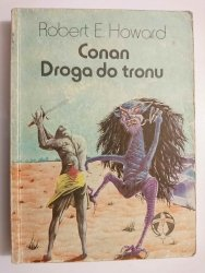 CONAN DROGA DO TRONU - Robert E. Howard 1988