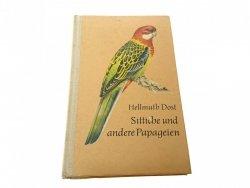 SITTICHE UND ANDERE PAPAGEIEN - Hellmuth Dost 1968