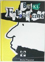 BAJKI FILOZOFICZNE - Michel Piquemal 2004
