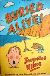 BURIED ALIVE! - Jacqueline Wilson 2007