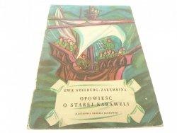 OPOWIEŚĆ O STAREJ KARAWELI  Ewa Szelburg-Zarembina