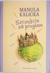 SZCZĘŚCIE ZA PROGIEM - Manula Kalicka 2005