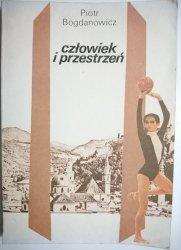CZŁOWIEK I PRZESTRZEŃ - Piotr Bogdanowicz 1989