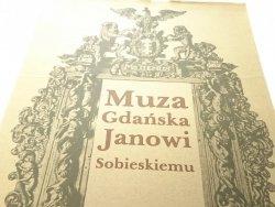 MUZA GDAŃSKA JANOWI SOBIESKIEMU 1673-1696