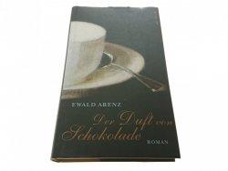 DER DUFT VON SCHOKOLADE - Ewald Arenz 2007