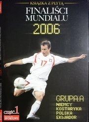 FINALIŚCI MUNDIALU 2006 CZĘŚĆ 1
