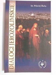 DIALOGI JEROZOLIMSKIE - ks. Maciej Bała 2004